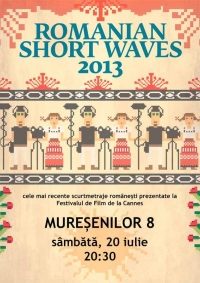 Scurtmetraje romanesti de la Festivalul de Film de la Cannes: Romanian Short Waves 2013