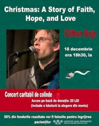 Concert caritabil de colinde - Christmas: A Story of Faith, Hope and Love with Clifton Boje