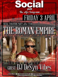 Social Evolution Party - The Roman Empire @ Social Pub