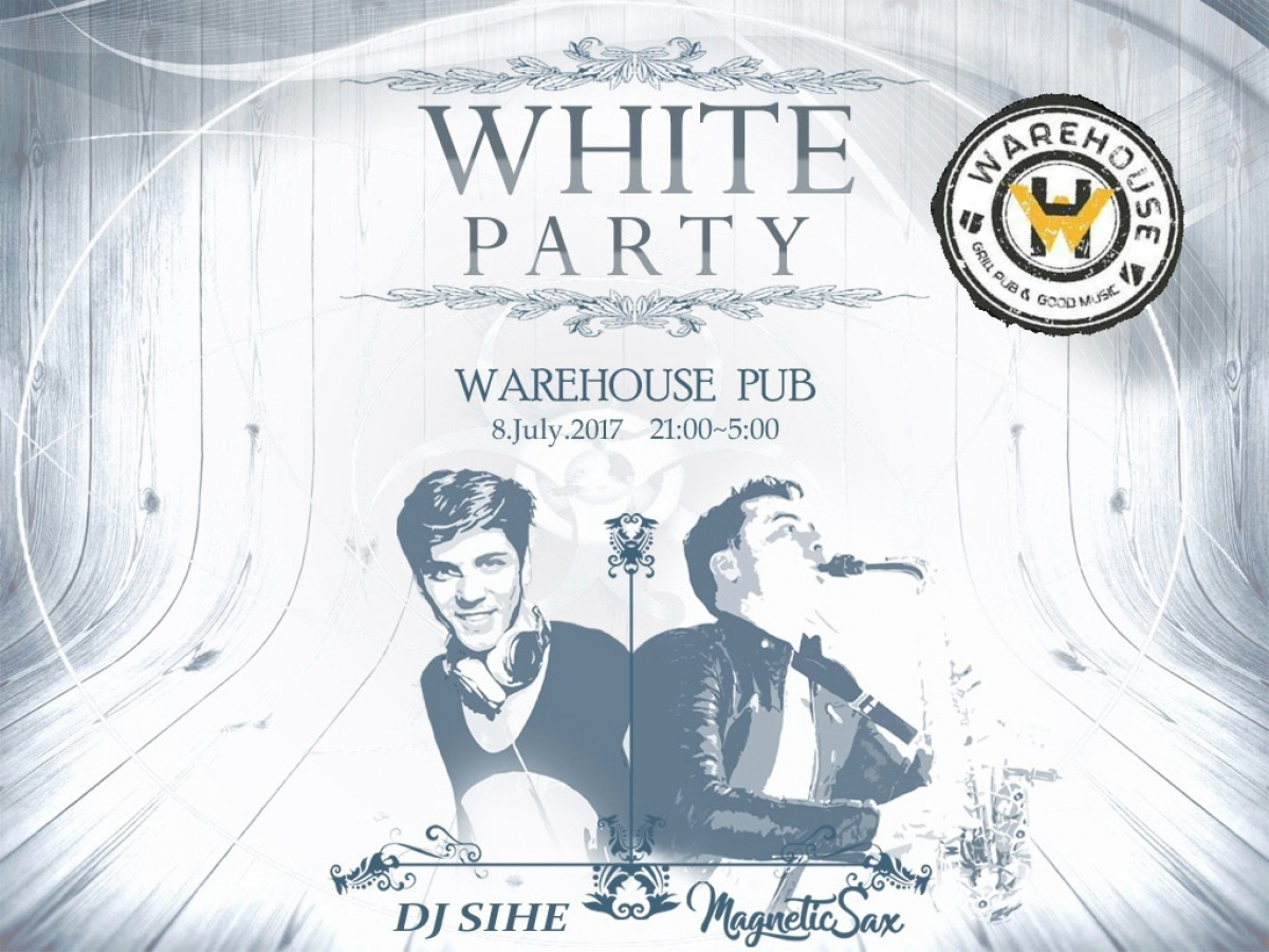 White Party with Magnetic Sax & DJ SIHE 08.07