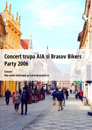 Concert trupa AIA si Brasov Bikers Party 2006
