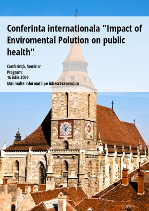 "Conferinta internationala ""Impact of Enviromental Polution on public health"""