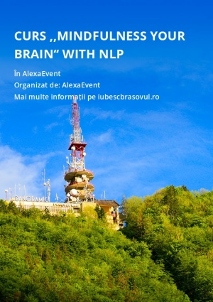 "Curs ,,Mindfulness your brain"" with NLP"