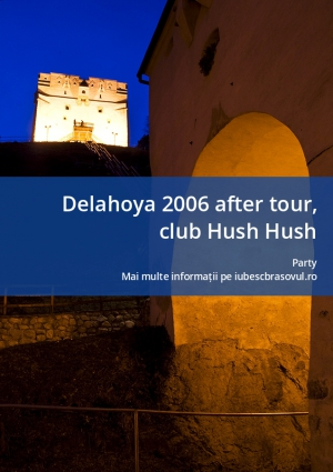 Delahoya 2006 after tour, club Hush Hush