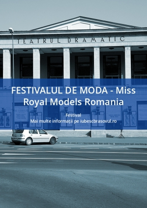 FESTIVALUL DE MODA - Miss Royal Models Romania