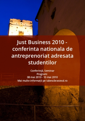Just Business 2010 - conferinta nationala de antreprenoriat adresata studentilor